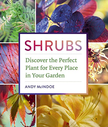 9781604697674: Shrubs: Discover the Perfect Plant for Every Place in Your Garden