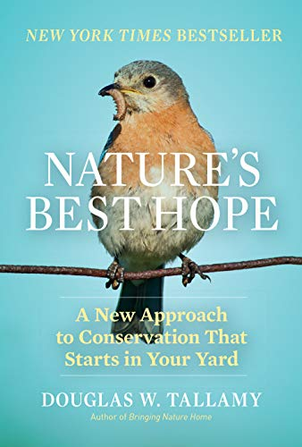 9781604699005: Nature's Best Hope: A New Approach to Conservation That Starts in Your Yard
