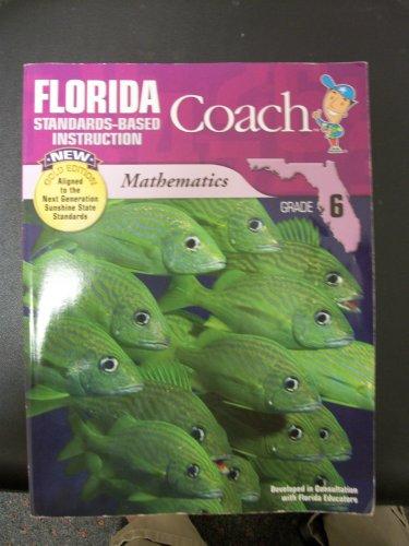 9781604716696: Florida Coach, Standards-Based Instruction, New Gold Edition, Mathematics Grade 6