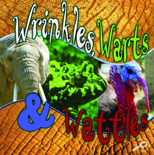 Wrinkles, Warts, and Wattles (What Animals Wear): Lynn M. Stone