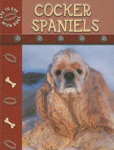 Cocker Spaniels (Eye to Eye with Dogs): Stone, Lynn M.