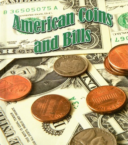 9781604724028: American Coins and Bills (Study of Money)