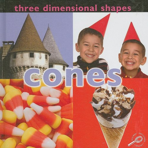 9781604724158: Three Dimensional Shapes: Cones (Concepts (Hardcover Rourke))