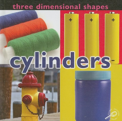 9781604724165: Three Dimensional Shapes: Cylinders (Concepts (Hardcover Rourke))