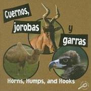 9781604725117: Cuernos, Jorobas y Garras/Horns, Humps, and Hooks (Que Tienen Los Animales/What Animals Wear) (Spanish Edition)