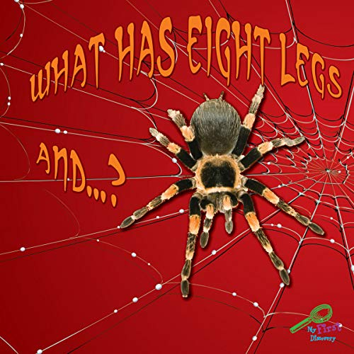 9781604725438: What Has Eight Legs And...? (My First Science Library)