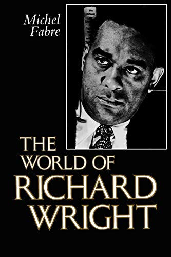 9781604730128: The World of Richard Wright (Center for the Study of Southern Culture Series)