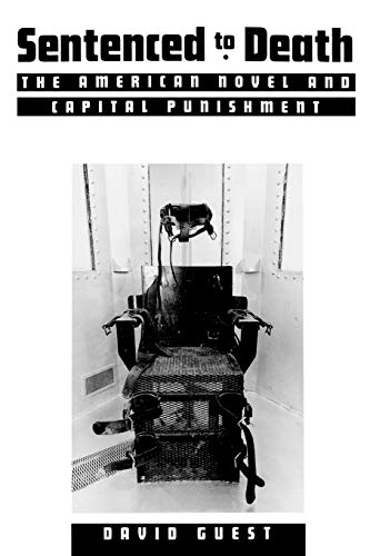 Sentenced to Death: The American Novel and Capital Punishment (1604730153) by David Guest