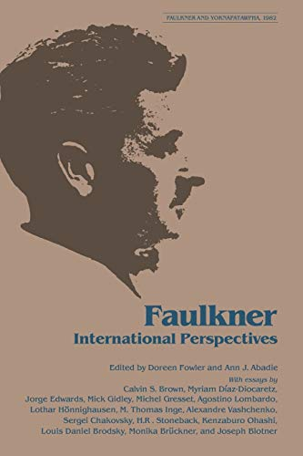 9781604730210: Faulkner: International Perspectives (Faulkner and Yoknapatawpha)