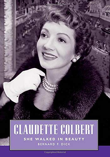 9781604730876: Claudette Colbert: She Walked in Beauty (Hollywood Legends Series)