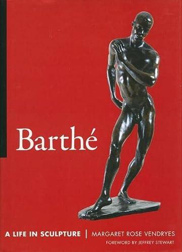 Barthe: A Life in Sculpture: Vendryes, Margaret Rose;Stewart, Jeffrey (FWS)