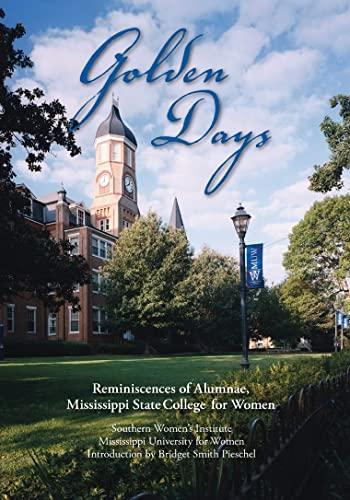 9781604730975: Golden Days: Reminiscences of Alumnae, Mississippi State College for Women