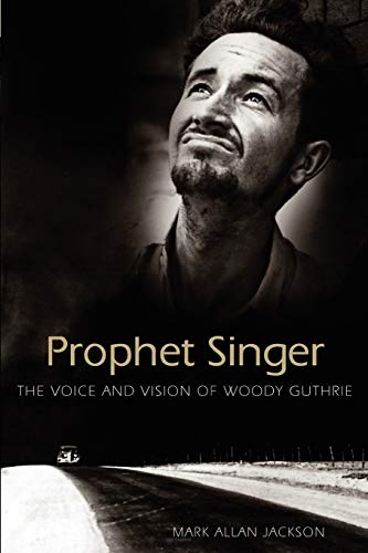 9781604731026: Prophet Singer: The Voice and Vision of Woody Guthrie (American Made Music)