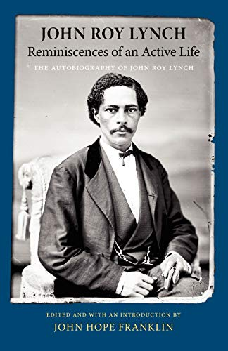 9781604731149: Reminiscences of an Active Life: The Autobiography of John Roy Lynch