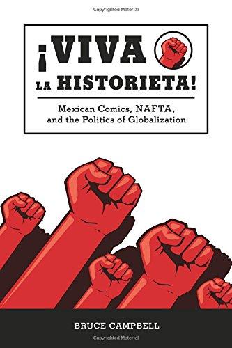 Viva la historieta: Mexican Comics, NAFTA, and the Politics of Globalization (1604731257) by Bruce Campbell