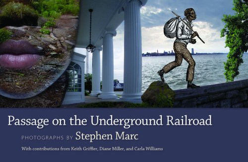 Passage on the Underground Railroad: Photographer-Stephen Marc; Contributor-Keith