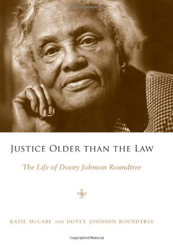 9781604731323: Justice Older than the Law: The Life of Dovey Johnson Roundtree (Margaret Walker Alexander Series in African American Studies)