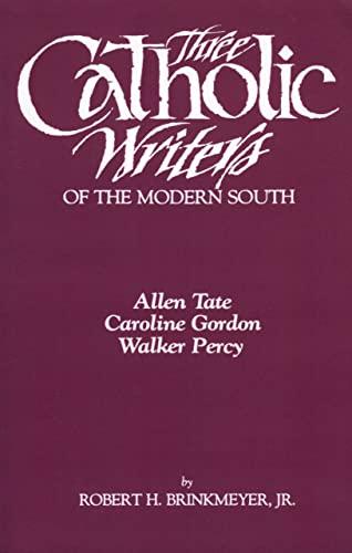 9781604731682: Three Catholic Writers of the Modern South