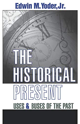 9781604731729: The Historical Present: Uses and Abuses of the Past