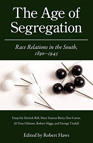 9781604731743: The Age of Segregation: Race Relations in the South, 1890-1945 (Chancellor Porter L. Fortune Symposium in Southern History S)