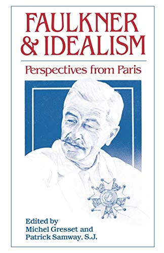 9781604731859: Faulkner and Idealism: Perspectives from Paris