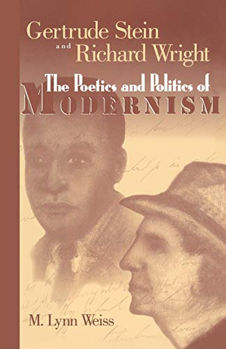 9781604731880: Gertrude Stein and Richard Wright: The Poetics and Politics of Modernism