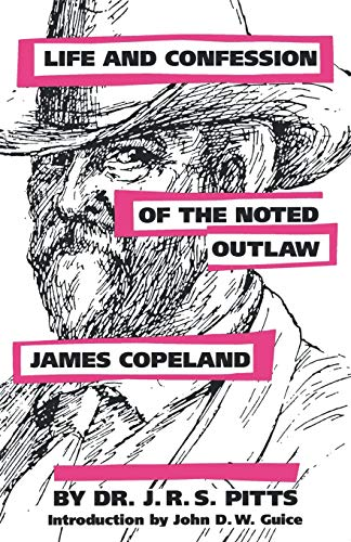 9781604731972: Life and Confession of the Noted Outlaw James Copeland