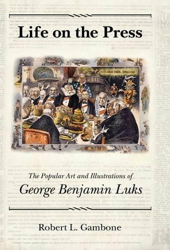 Life on the Press: The Popular Art: Gambone, Robert L.