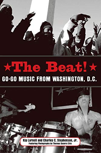 9781604732412: The Beat: Go-Go Music from Washington, D.C. (American Made Music Series)