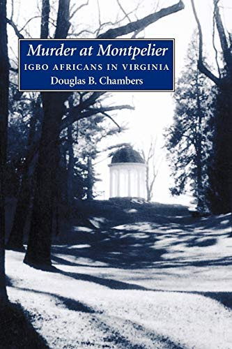9781604732467: Murder at Montpelier: Igbo Africans in Virginia
