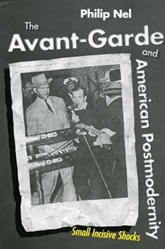 9781604732528: The Avant-Garde and American Postmodernity: Small Incisive Shocks