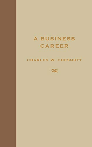 A Business Career: Chesnutt, Charles W.