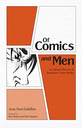 9781604732672: Of Comics and Men: A Cultural History of American Comic Books