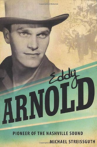 9781604732696: Eddy Arnold: Pioneer of the Nashville Sound (American Made Music Series)