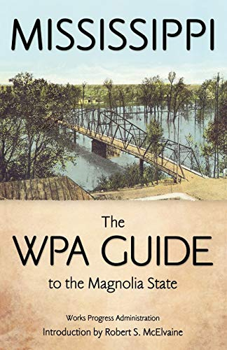 9781604732924: Mississippi: The WPA Guide to the Magnolia State