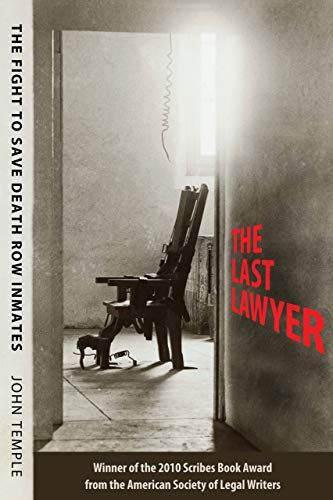 9781604733556: The Last Lawyer: The Fight to Save Death Row Inmates