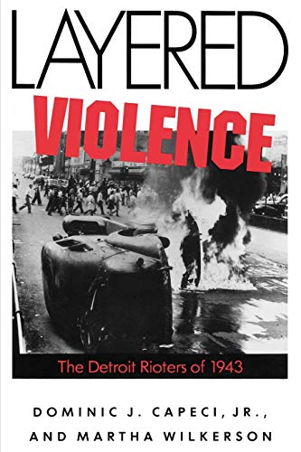 9781604733747: Layered Violence: The Detroit Rioters of 1943