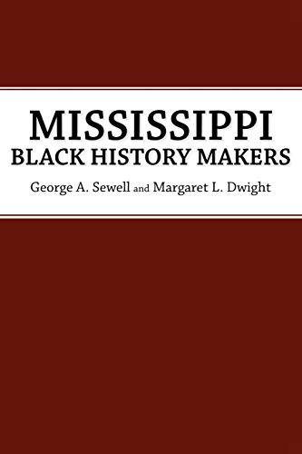 Mississippi Black History Makers (Paperback): George A. Sewell,