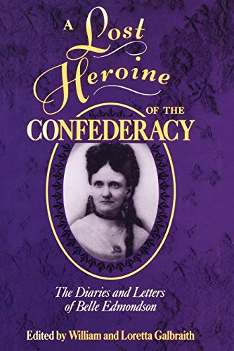 9781604733938: A Lost Heroine of the Confederacy: The Diaries and Letters of Belle Edmondson