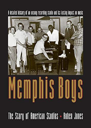 Memphis Boys: The Story of American Studios (American Made Music Series): Roben Jones
