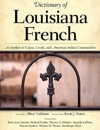 DICTIONARY OF LOUISIANA FRENCH. As spoken in: VALDMAN, Albert ;