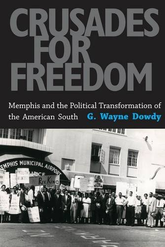 9781604734232: Crusades for Freedom: Memphis and the Political Transformation of the American South
