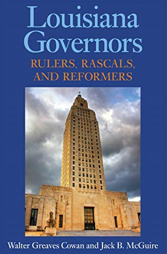 9781604735017: Louisiana Governors: Rulers, Rascals, and Reformers