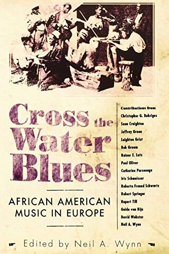 9781604735468: Cross the Water Blues: African American Music in Europe (American Made Music Series)