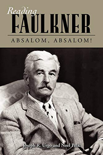 Reading Faulkner: Absalom, Absalom! (Reading Faulkner Series): Joseph R. Urgo; Noel Polk