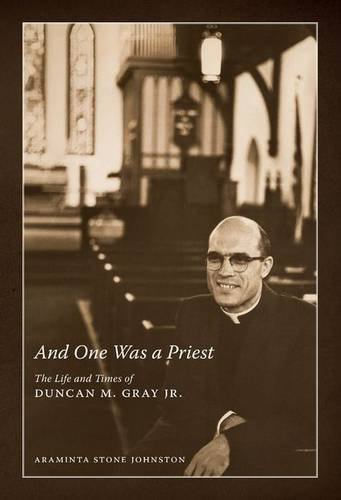 9781604738285: And One Was a Priest: The Life and Times of Duncan M. Gray Jr.