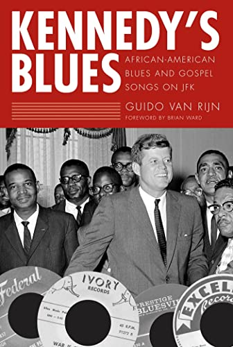 Kennedys Blues: African-American Blues and Gospel Songs on JFK: Guido van Rijn