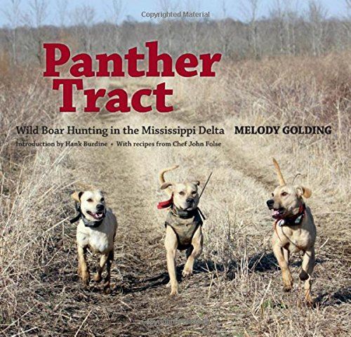 9781604739268: Panther Tract: Wild Boar Hunting in the Mississippi Delta
