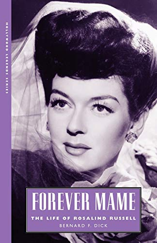 9781604739626: Forever Mame: The Life of Rosalind Russell (Hollywood Legends Series)