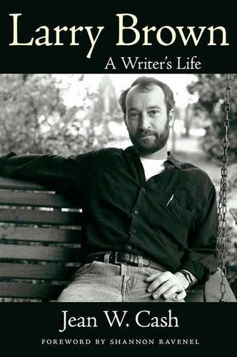 9781604739800: Larry Brown: A Writer's Life (Willie Morris Books in Memoir and Biography)